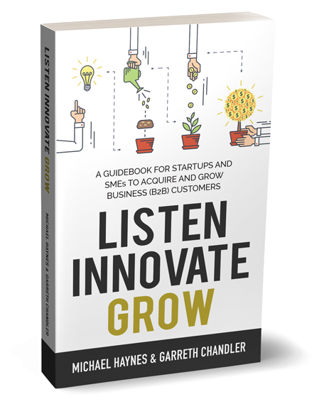 Listen Innovate Grow - A Guidebook for Start-ups and SMEs to Aquire and Grow Business (B2B) Customers eBook